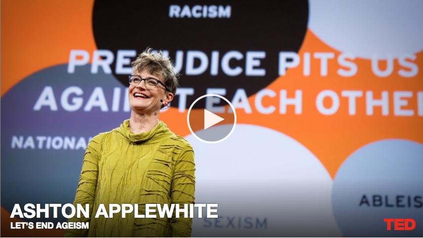 Ashton Applewhite: Let's End Ageism.